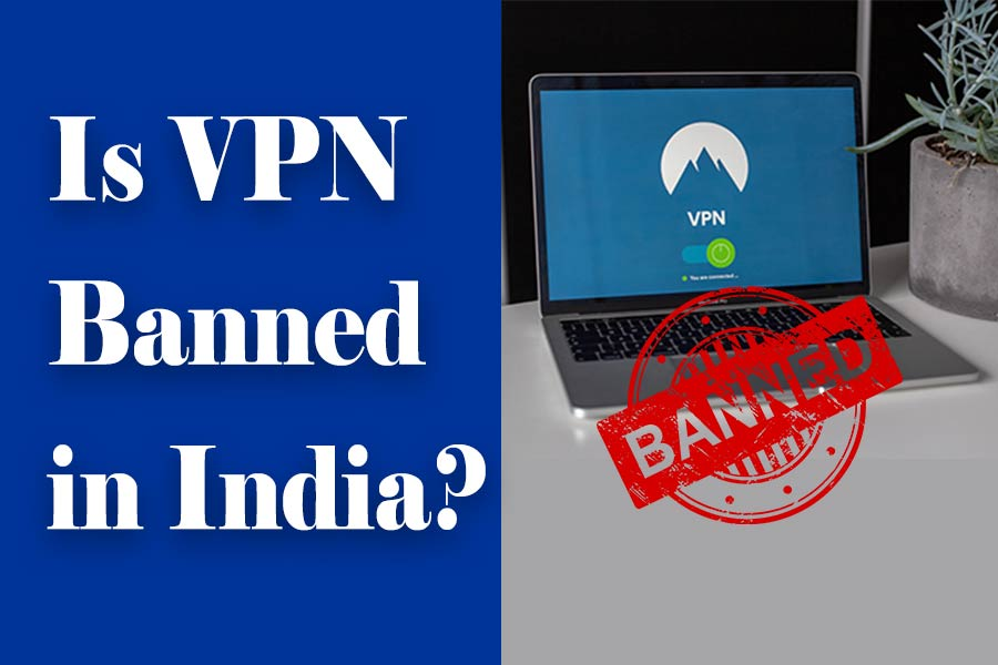 Is VPN Banned in India?